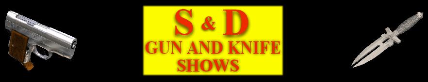 S & D Gun Show